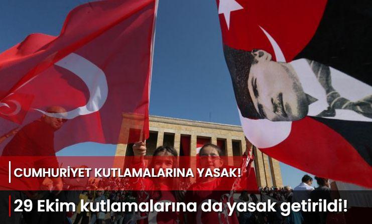 29 Ekim Cumhuriyet Bayramı'na da kısıtlama getirildi.