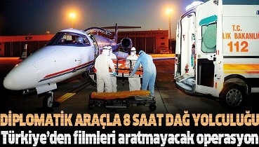 Türkiye'den filmlere konu olacak tahliye operasyonu! Diplomatik plakalı araçla 8 saatlik dağ yolculuğu
