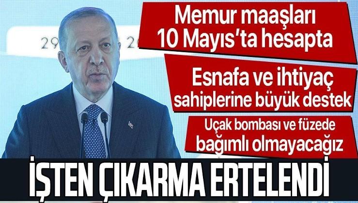 Erdoğan'dan önemli açıklamalar: 3 YIL ÖDEMESİZ, FAİZSİZ KREDİ, 1 AY DAHA NAKDİ YARDIM...