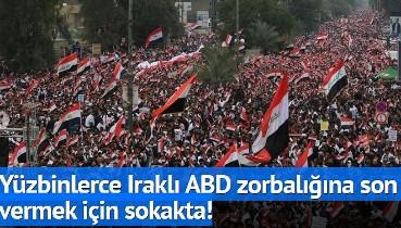 Yüzbinlerce Iraklı ABD'ye karşı sokağa çıktı!
