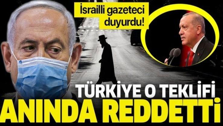 İsrailli gazeteci sosyal medya hesabından duyurdu: İsrail'in teklifini Türkiye anında reddetti!