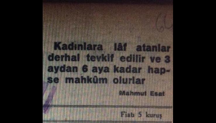 Atatürk'ün bakanı Mahmut Esat Bozkurt döneminde kadına tacize karşı kanunlar