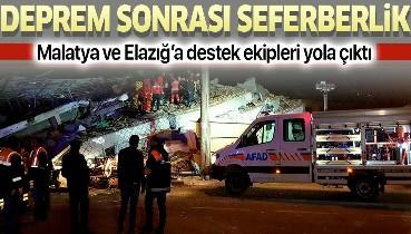 Son dakika: Deprem nedeniyle Elazığ ve Malatya'ya çevre illerden destek ekipler gönderildi.