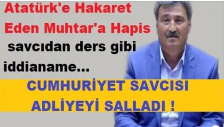 Sosyal medyada Atatürk'e hakaret eden muhtara 3 yıl 9 ay hapis cezası