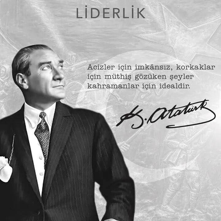 Gazi Mustafa Kemal Atatürk'ün Liderlik Üzerine Özdeyişleri
