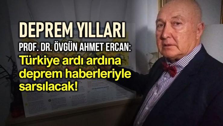 Türkiye deprem yılları yaşıyor: Arka arkaya depremlerle sarsılacağız!