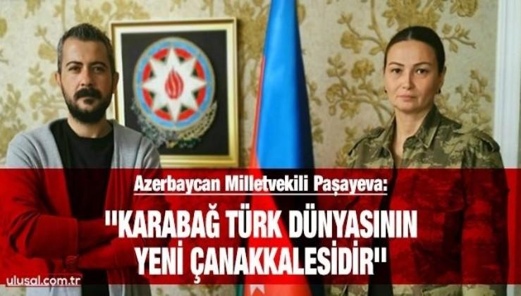 ''Karabağ, Türk Dünyasının yeni Çanakkalesi'dir''