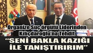 Alaattin Çakıcı'dan Kılıçdaroğlu'na tehdit