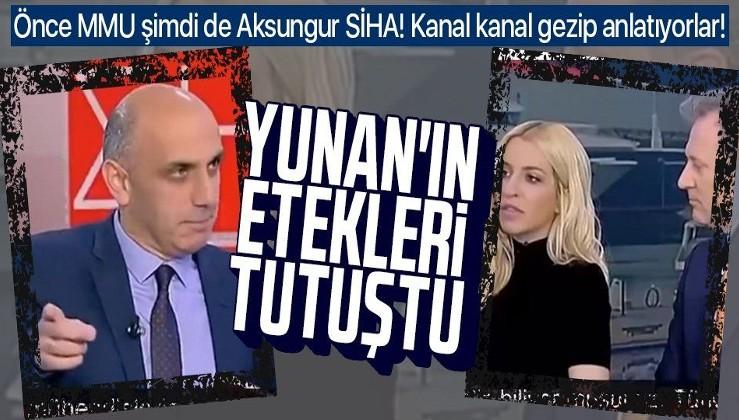 Yunanistan'ın etekleri tutuştu! Önce Milli Muharip Uçak şimdi de Aksungur SİHA! Kanal kanal gezip anlatıyorlar!
