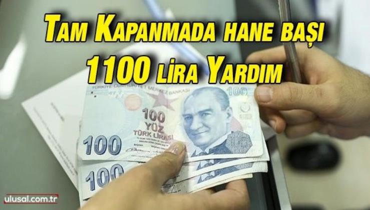 Tam kapanmada hane başı 1100 lira yardım