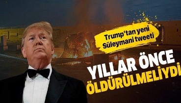 Trump'tan bir Süleymani tweeti daha!.