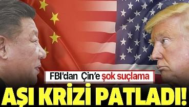 ABD ile Çin arasında koronavirüs aşısı krizi: FBI'dan Çin'e şok suçlama