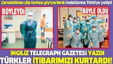 İngiliz Telegraph gazetesi yazdı: Türkler itibarımızı kurtardı