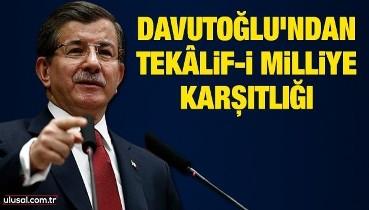 Ahmet Davutoğlu'ndan Tekâlif-i Milliye karşıtlığı