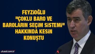 """TBB Başkanı Feyzioğlu """"çoklu baro ve baroların seçim sistemi"""" hakkında kesin konuştu"""