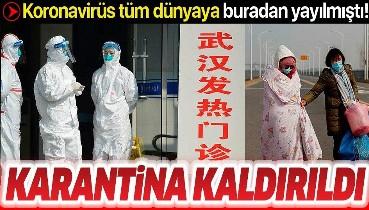 Çin'in Vuhan kentinde karantina kaldırıldı...