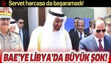 Darbeci Hafter'i silahlandırmak için servet harcayan BAE, Libya'da istediğini alamadı!