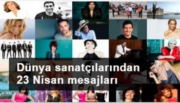 Dünya sanatçılarından 23 Nisan mesajları