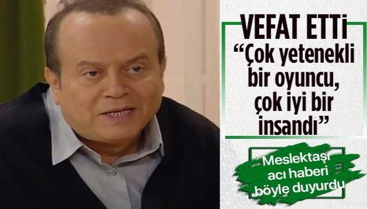 Seksenler dizisinin sevilen oyuncusu Kemal Kuruçay hayatını kaybetti!