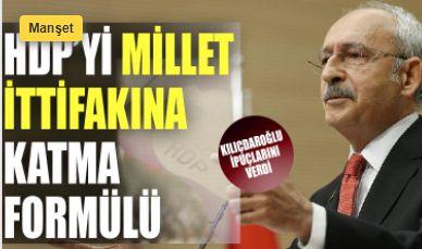 Kılıçdaroğlu ipuçlarını verdi: HDP'yi millet ittifakına katma formülü