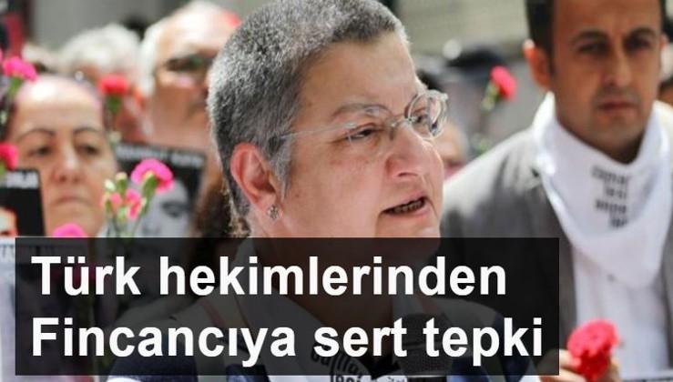 Türkiye yargılanmalı diyen Fincancı'ya Türk hekimlerinden sert tepki