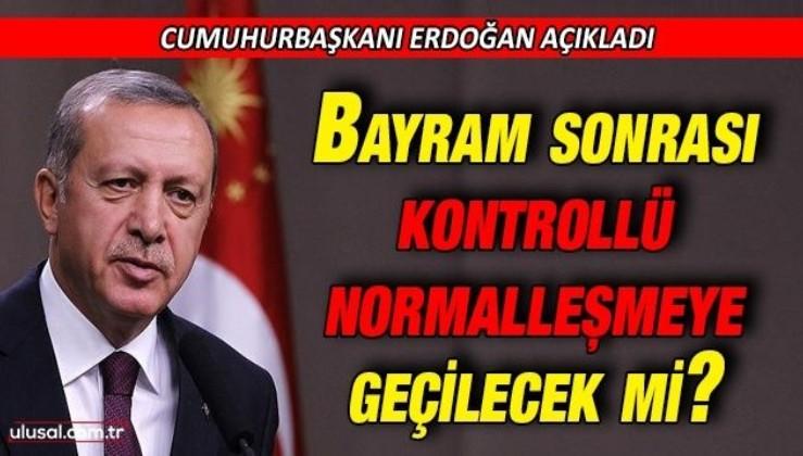 Bayram sonrası kısıtlamalar kalkacak mı? Erdoğan açıkladı