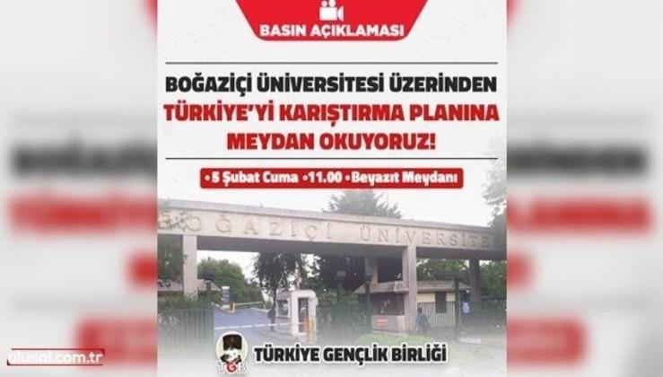 Boğaziçi Üniversitesi Üzerinden Türkiye'yi kışkırtma planına meydan okuyoruz!