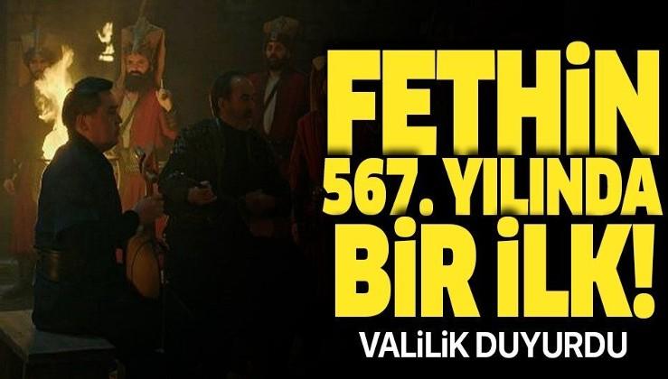 Fetih kutlamasında bir ilk yaşanacak! İstanbul'un fethinin 567'nci yılında...