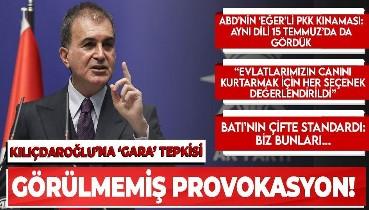 AK Parti Sözcüsü Ömer Çelik: ''PKK bölgede hesabı olanların maşasıdır''