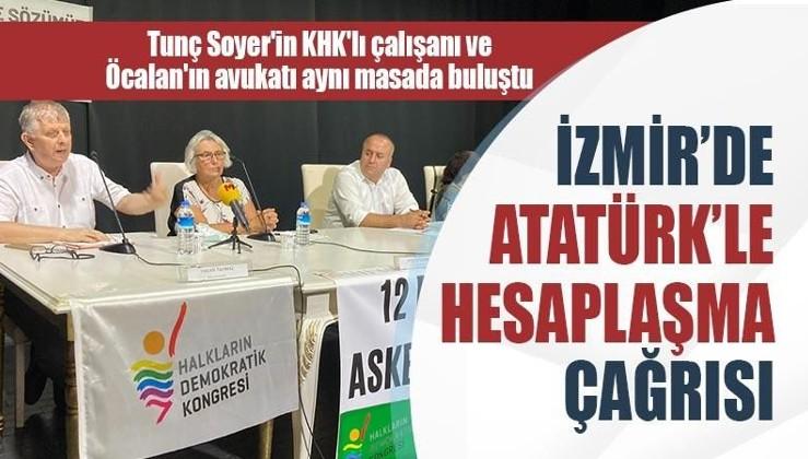 İzmir'de Atatürk'le hesaplaşma çağrısı