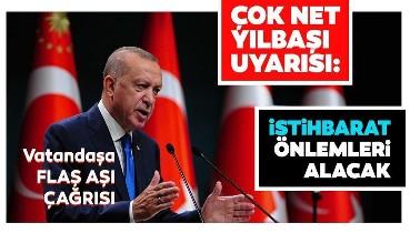 Cumhurbaşkanı Erdoğan'dan kritik aşı mesajı: Ben de aşı olacağım, herkesi aynı hassasiyete davet ediyorum