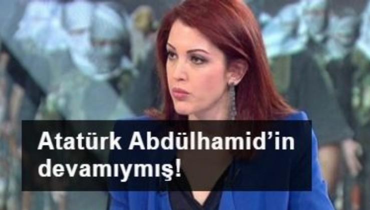 Nagehan Alçı Halktv ve Tele1'e sahip çıktı: Atatürk Abdülhamid'in devamıydı