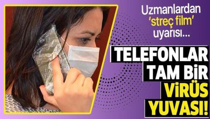 Cep telefonları çok sayıda virüs barındıyor! Uzmanlardan 'streç filme sararak kullanın' uyarısı