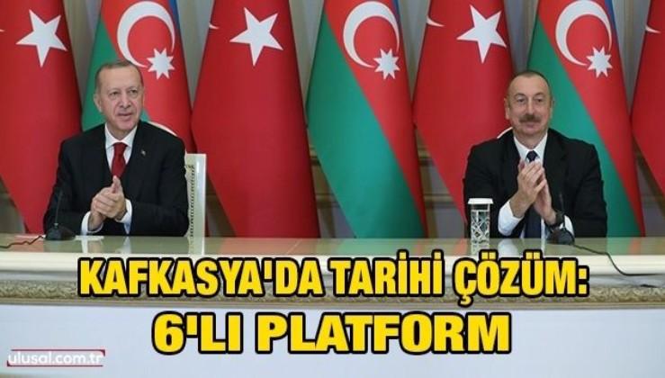 Kafkasya'da tarihi çözüm: 6'lı platform