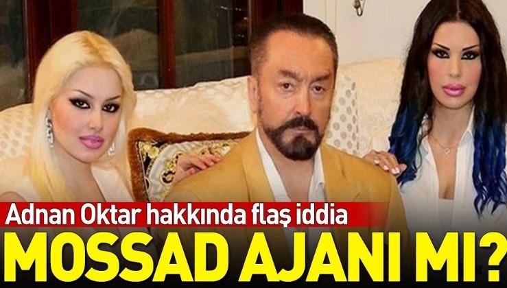 Adnan Oktar MOSSAD ajanı mı? Adnan Oktar hakkında şok iddia.