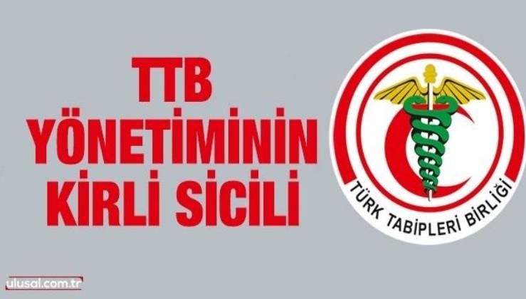 Türk Tabipleri Birliği yönetiminin kirli sicili