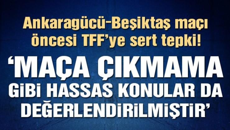 MKE Ankaragücü Beşiktaş maçının Kayseri'ye alınmasına tepki: Maçın oynanmasına bir gün kala…
