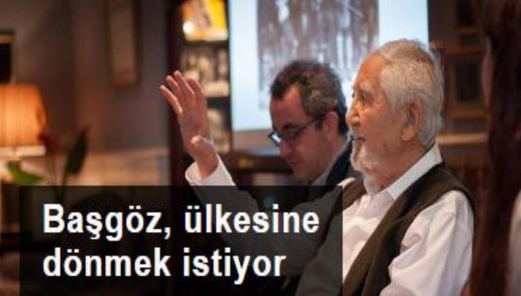 Türkiye'nin, Cumhuriyet ile yaşıt aydını Başgöz, ülkesine dönmek istiyor