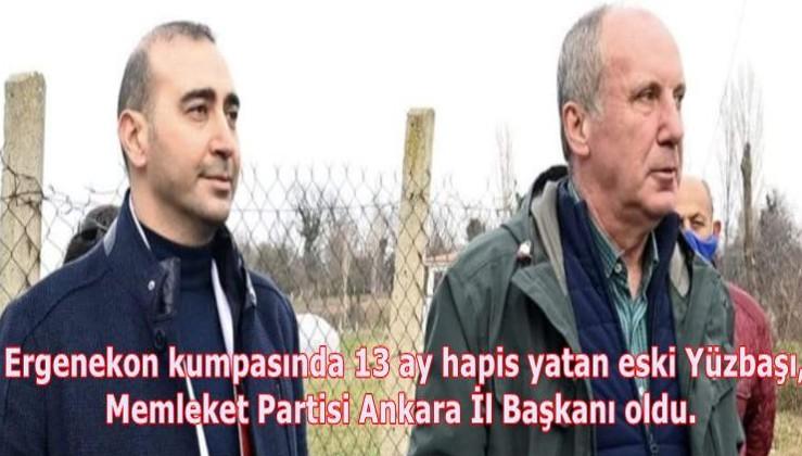 Ergenekon kumpasında 13 ay hapis yatan eski Yüzbaşı, Memleket Partisi Ankara İl Başkanı oldu.