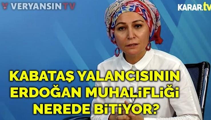 Kabataş yalancısının Erdoğan muhalifliği nerede bitiyor?
