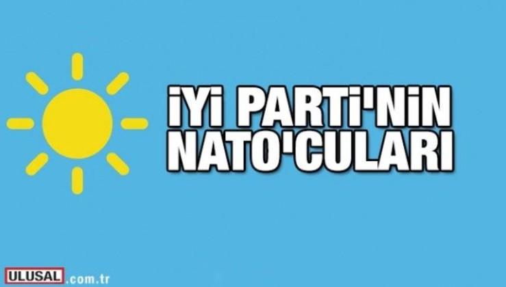İyi Parti'nin NATO'cu kadroları