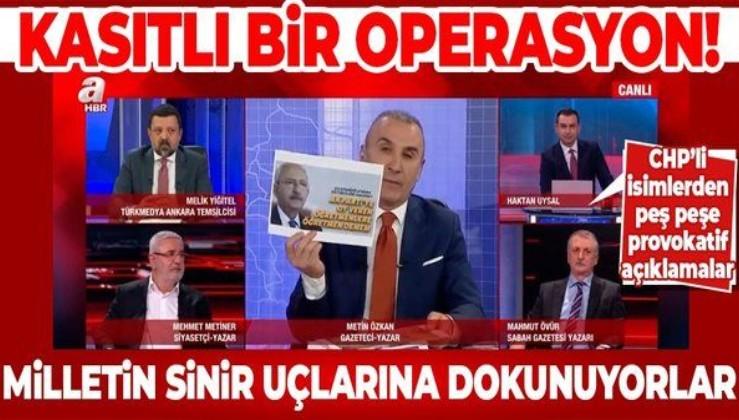 Metin Özkan CHP'lilerin provokatif açıklamalarını A Haber'de değerlendirdi: Türkiye'ye karşı kasıtlı bir operasyon var