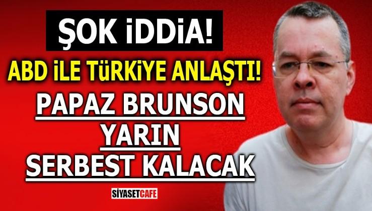 ŞOK İDDİA! ABD ile Türkiye anlaştı! Brunson yarın serbest kalacak