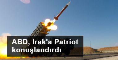 ABD, Irak'a Patriot konuşlandırdı