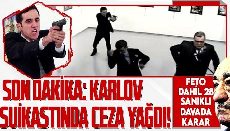 Son dakika: Karlov suikastı davasında karar: 5 sanık hakkında ağırlaştırılmış müebbet