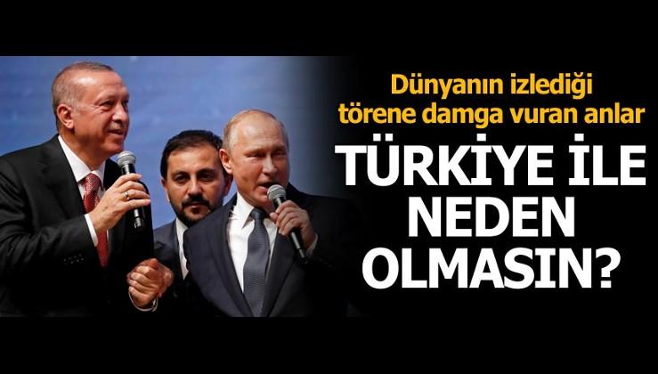 Tarihi tören... Erdoğan: Rusya güvenilir bir dost