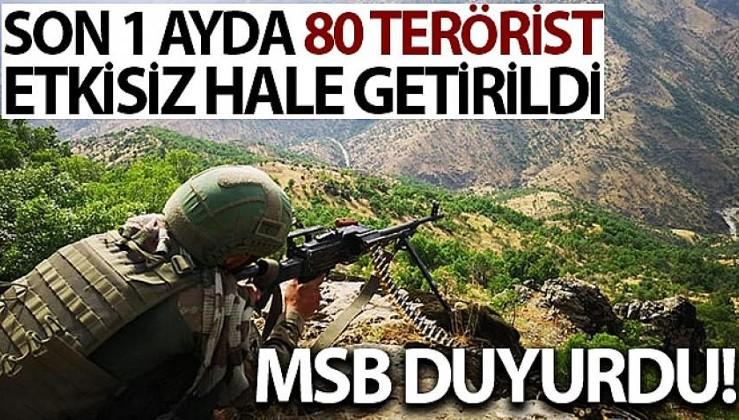 Son dakika: MSB duyurdu! 80 terörist etkisiz hale getirildi