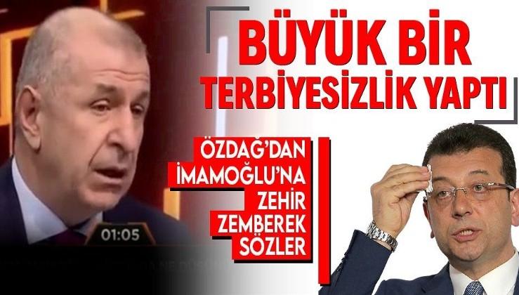 Ümit Özdağ'dan Ekrem İmamoğlu'na zehir zemberek sözler: Bana terbiyesizlik yaptı!