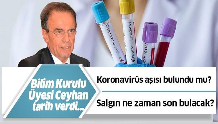 Koronavirüs salgını ne zaman son bulacak? Bilim Kurulu üyesi Prof. Dr. Mehmet Ceyhan'dan kritik açıklama.