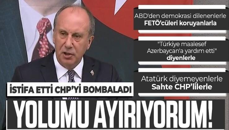 Muharrem İnce: ABD'den demokrasi dilenen CHP yönetimi ile yolumu ayırıyorum